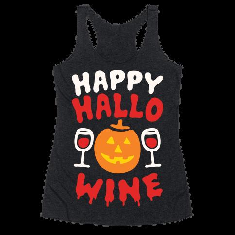 Happy Hallo-wine Racerback Tank Top