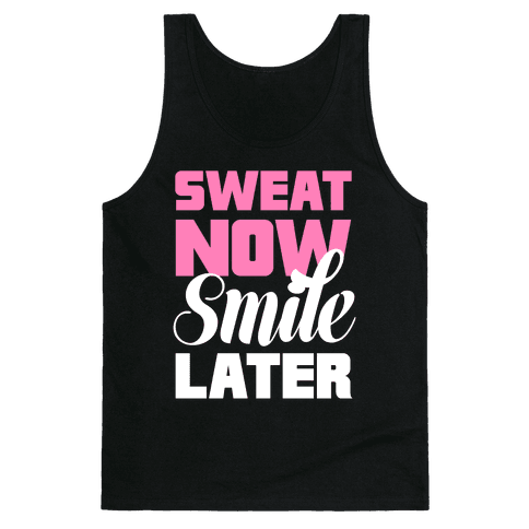 Sweat Now, Smile Later Tank Top