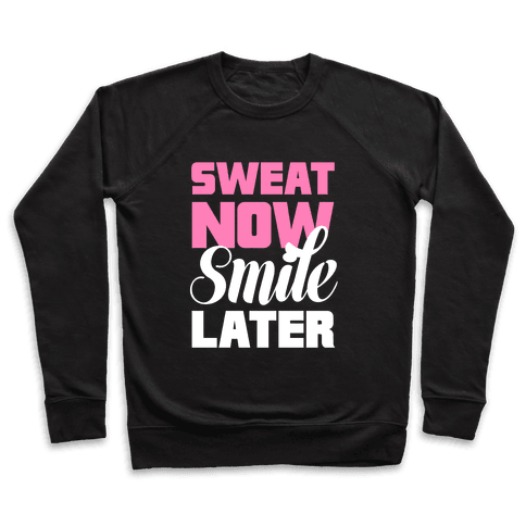 Sweat Now, Smile Later Pullover