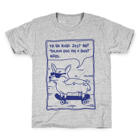 Talking Dog on a Shirt Cool Kids T-Shirt