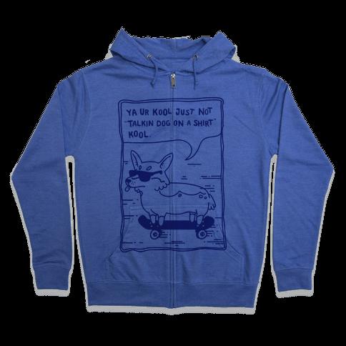 Talking Dog on a Shirt Cool Zip Hoodie