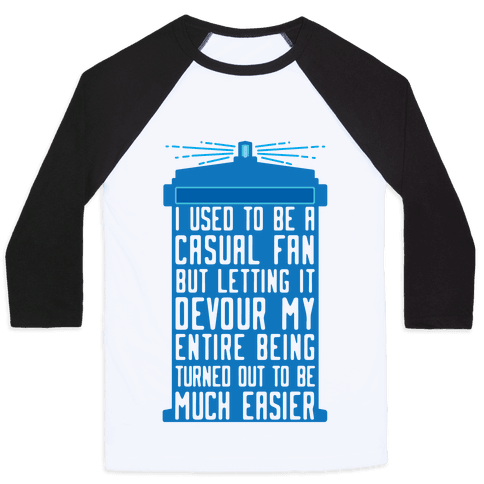 I Used To Be A Casual Fan (Doctor Who) Baseball Tee