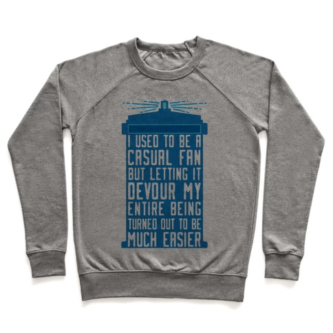 I Used To Be A Casual Fan (Doctor Who) Pullover