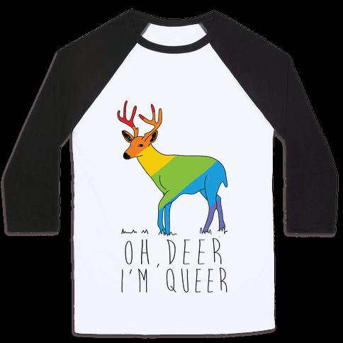 Oh Deer I'm Queer Baseball Tee
