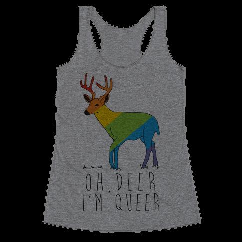 Oh Deer I'm Queer Racerback Tank Top