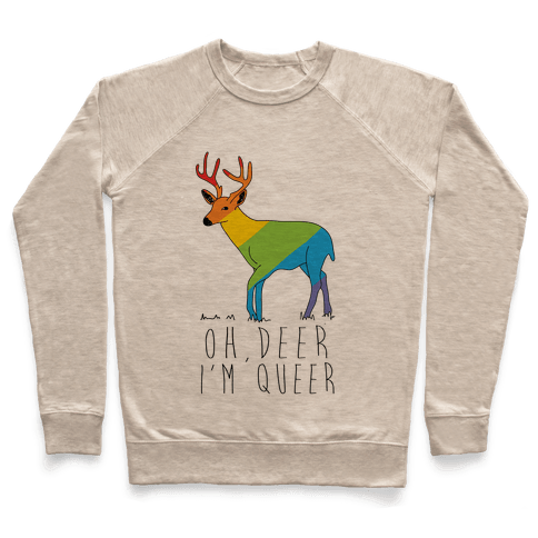 Oh Deer I'm Queer Pullover