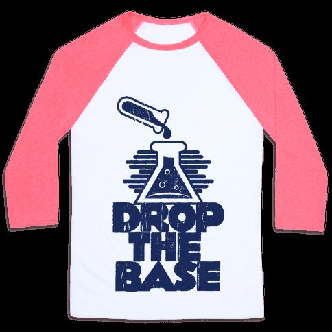 Drop The Base Baseball Tee