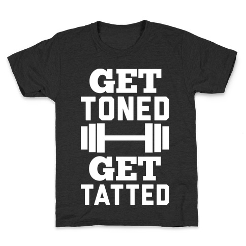 Get Toned Get Tatted Kids T-Shirt