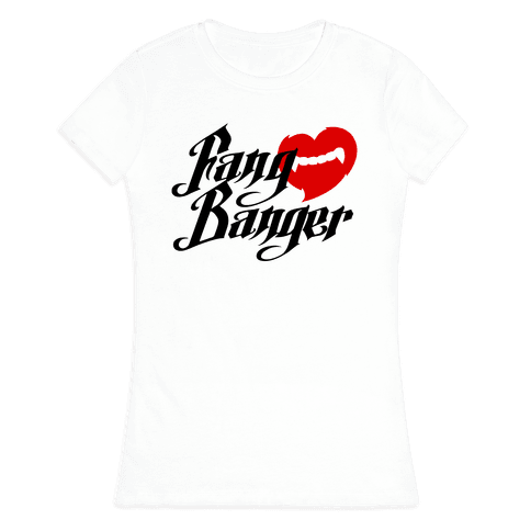 Fang Banger Womens T-Shirt