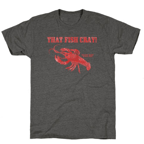 That Fish Cray! - Vintage T-Shirt