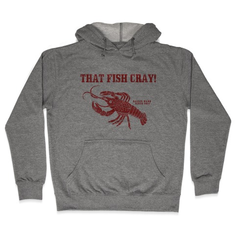 That Fish Cray! - Vintage Hooded Sweatshirt