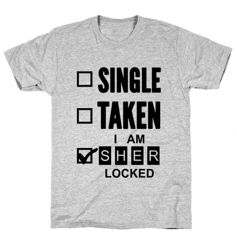 Single Taken, Nope I am Sherlocked Mens T-Shirt