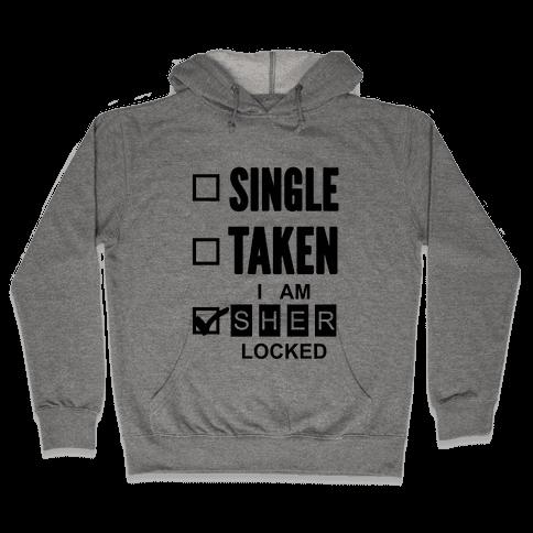 Single Taken, Nope I am Sherlocked Hooded Sweatshirt