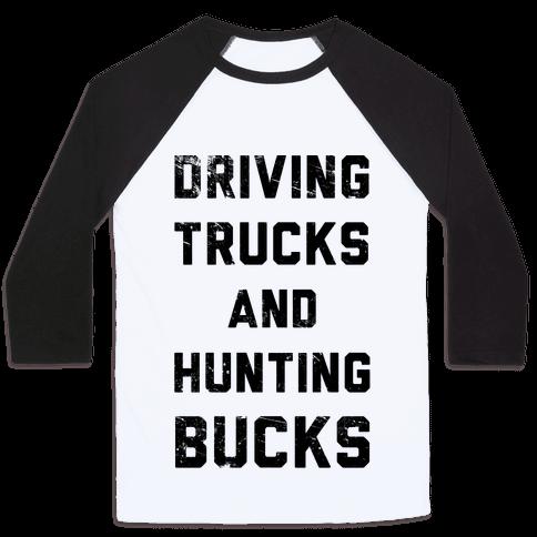 Driving Trucks and Hunting Bucks Baseball Tee