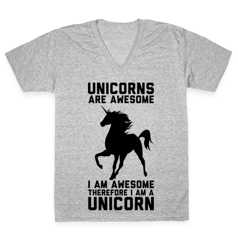 Unicorns Are Awesome I Am Awesome Therefore I Am A Unicorn V-Neck Tee Shirt