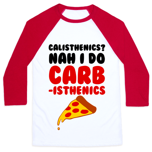 I Do Carbisthenics Baseball Tee