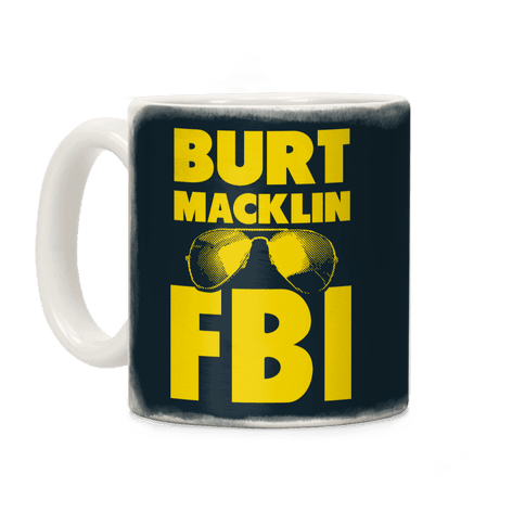 Burt Macklin FBI Coffee Mug