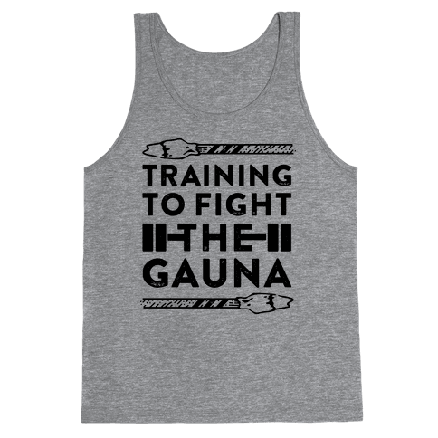 Training to Fight the Gauna Tank Top