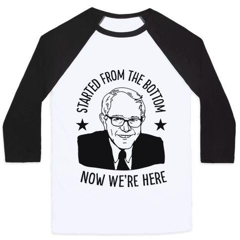 Started From the Bottom Bernie Sanders Baseball Tee
