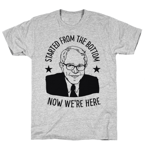 Started From the Bottom Bernie Sanders Mens T-Shirt