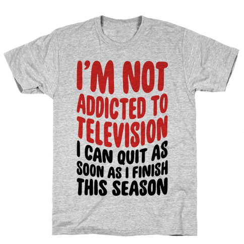 Not Addicted to Television Mens T-Shirt