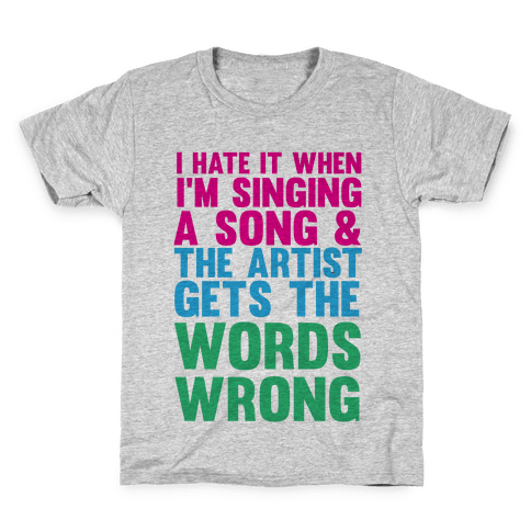 The Artist Gets the Words Wrong! Kids T-Shirt