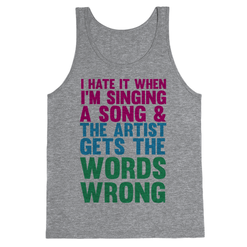 The Artist Gets the Words Wrong! Tank Top