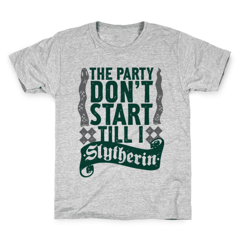 The Party Don't Start Till I Slytherin Kids T-Shirt