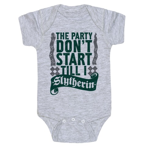 The Party Don't Start Till I Slytherin Baby Onesy