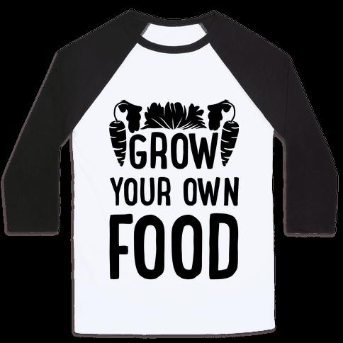 Grow Yours Own Food Baseball Tee