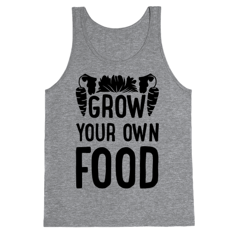 Grow Yours Own Food Tank Top