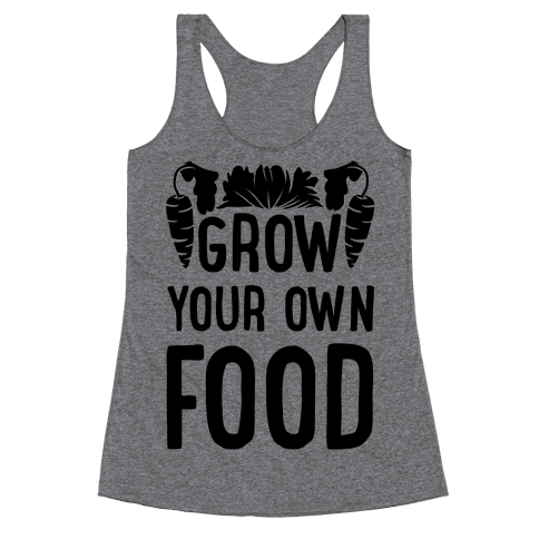 Grow Yours Own Food Racerback Tank Top