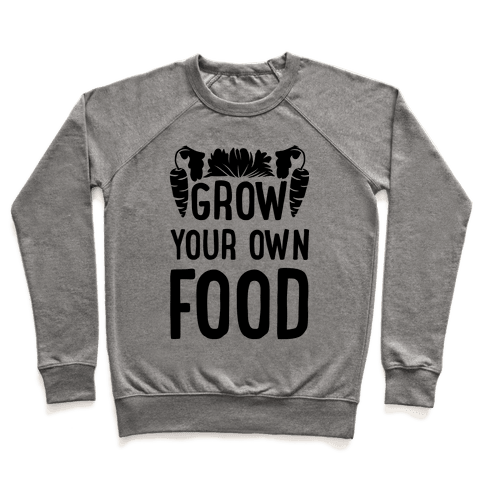 Grow Yours Own Food Pullover
