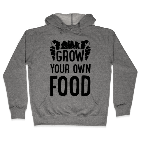 Grow Yours Own Food Hooded Sweatshirt