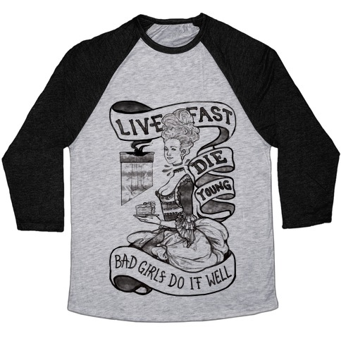 Preferred Live Fast Die Young Bad Girls Do It Well Baseball Tee | LookHUMAN VG31