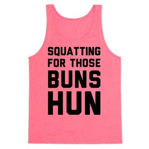 Squatting For Those Buns Hun Tank Top