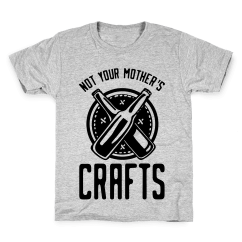Not Your Mothers Crafts Kids T-Shirt