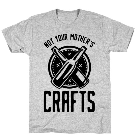 Not Your Mothers Crafts T-Shirt