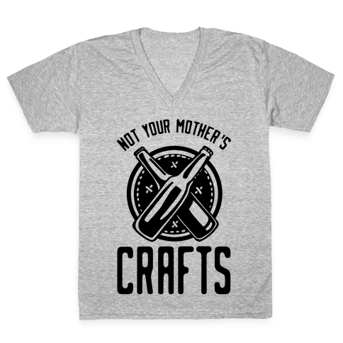 Not Your Mothers Crafts V-Neck Tee Shirt