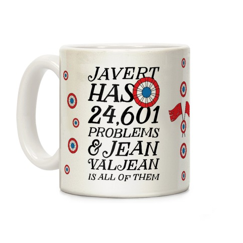 Javert Has 24,601 Problems Coffee Mug