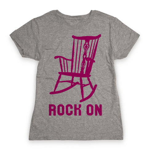 Rock On Rocking Chair Womens T-Shirt