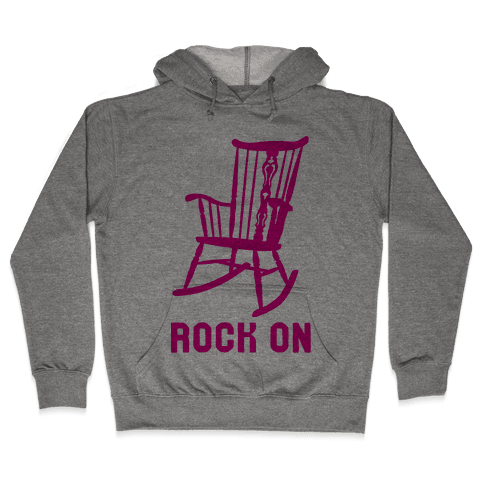 Rock On Rocking Chair Hooded Sweatshirt