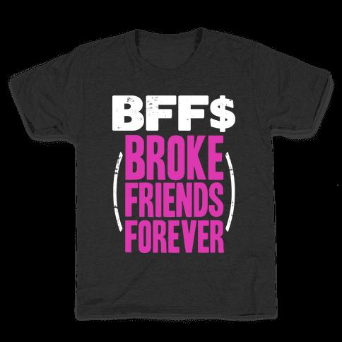 Broke Friends Forever Kids T-Shirt