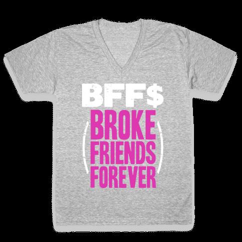 Broke Friends Forever V-Neck Tee Shirt