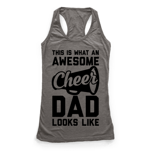 This Is What An Awesome Cheer Dad Looks Like Racerback Tank Top