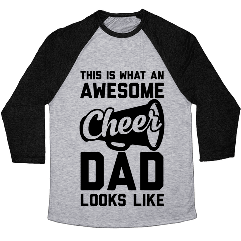 This Is What An Awesome Cheer Dad Looks Like Baseball Tee