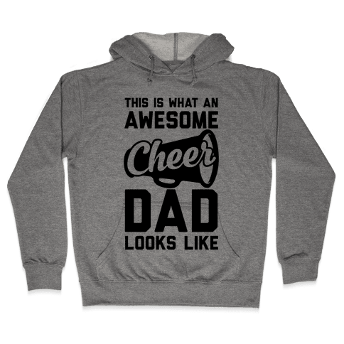 This Is What An Awesome Cheer Dad Looks Like Hooded Sweatshirt