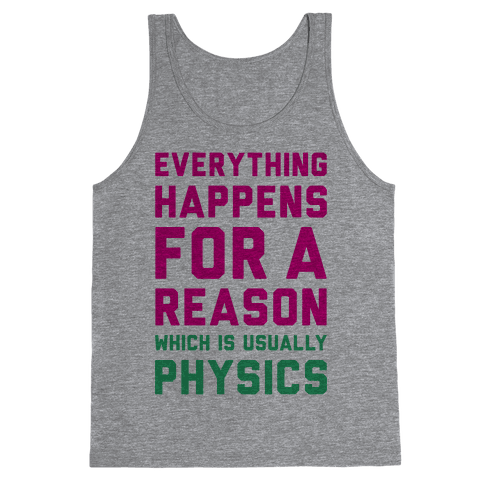 Everything Happens For A Reason Physics Tank Top