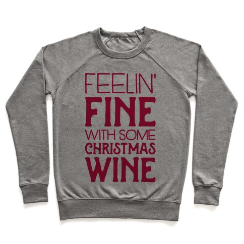Feelin' Fine with some Christmas Wine Pullover