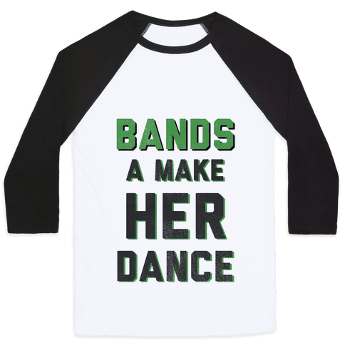 Bands a Make Her Dance Baseball Tee